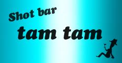 Shot bar tam tam